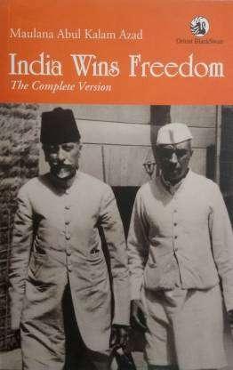India Wins Freedom by Maulana Abdul Kalam Azad